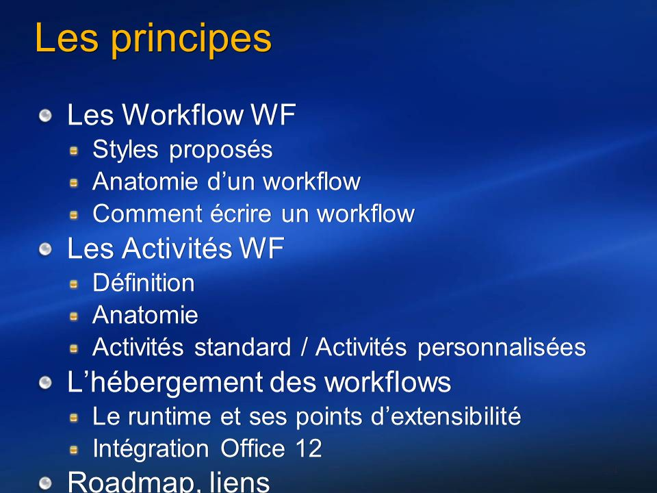 Les principes Les Workflow WF Les Activités WF