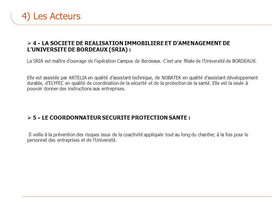 4) Les Acteurs 4 - LA SOCIETE DE REALISATION IMMOBILIERE ET D'AMENAGEMENT DE L'UNIVERSITE DE BORDEAUX (SRIA) :