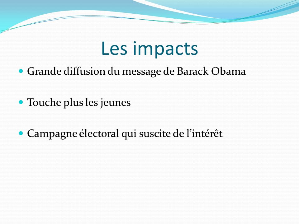 Les impacts Grande diffusion du message de Barack Obama