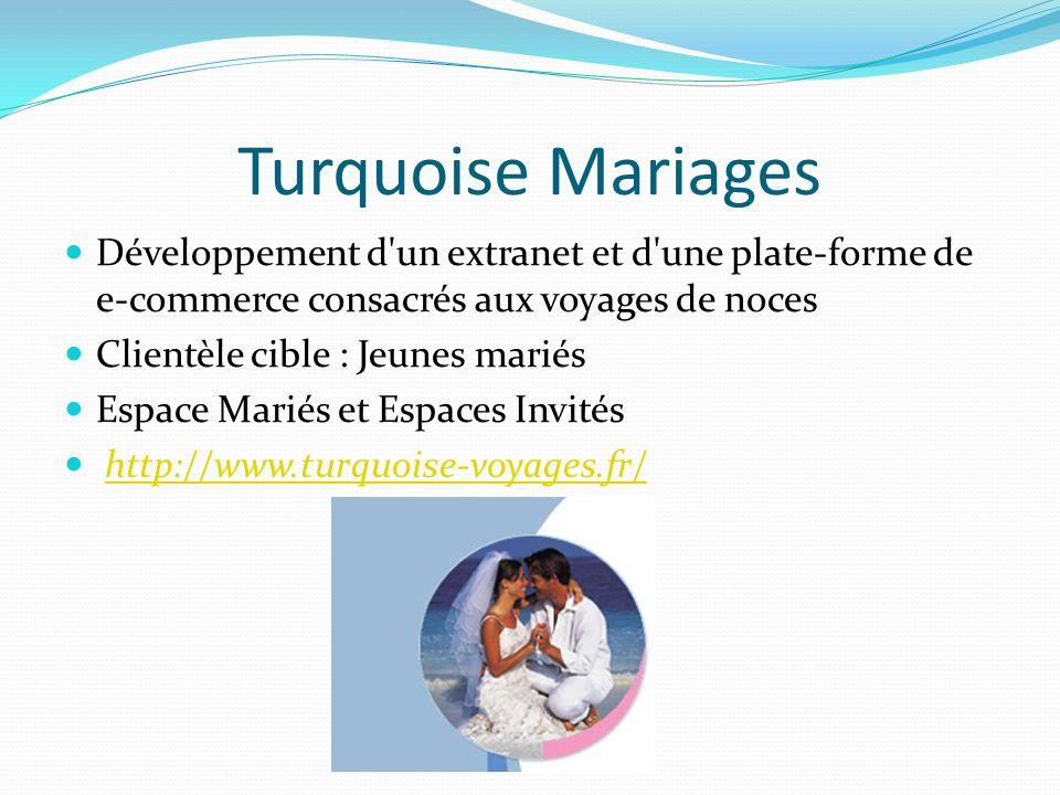 Turquoise Mariages Développement d un extranet et d une plate-forme de e-commerce consacrés aux voyages de noces.