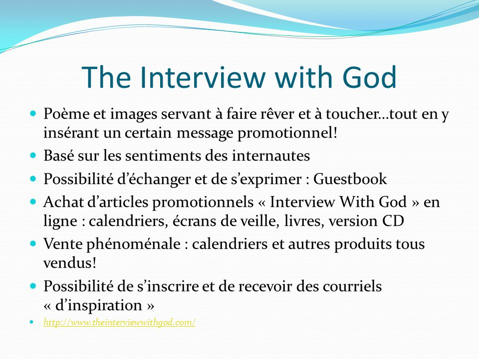 The Interview with God Poème et images servant à faire rêver et à toucher…tout en y insérant un certain message promotionnel!