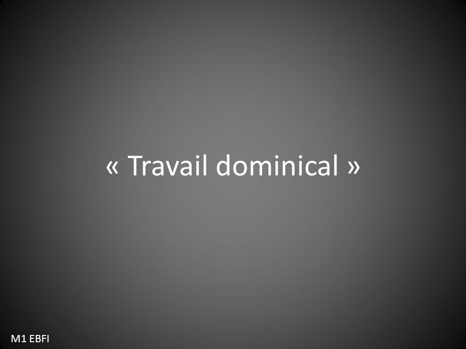 « Travail dominical » M1 EBFI