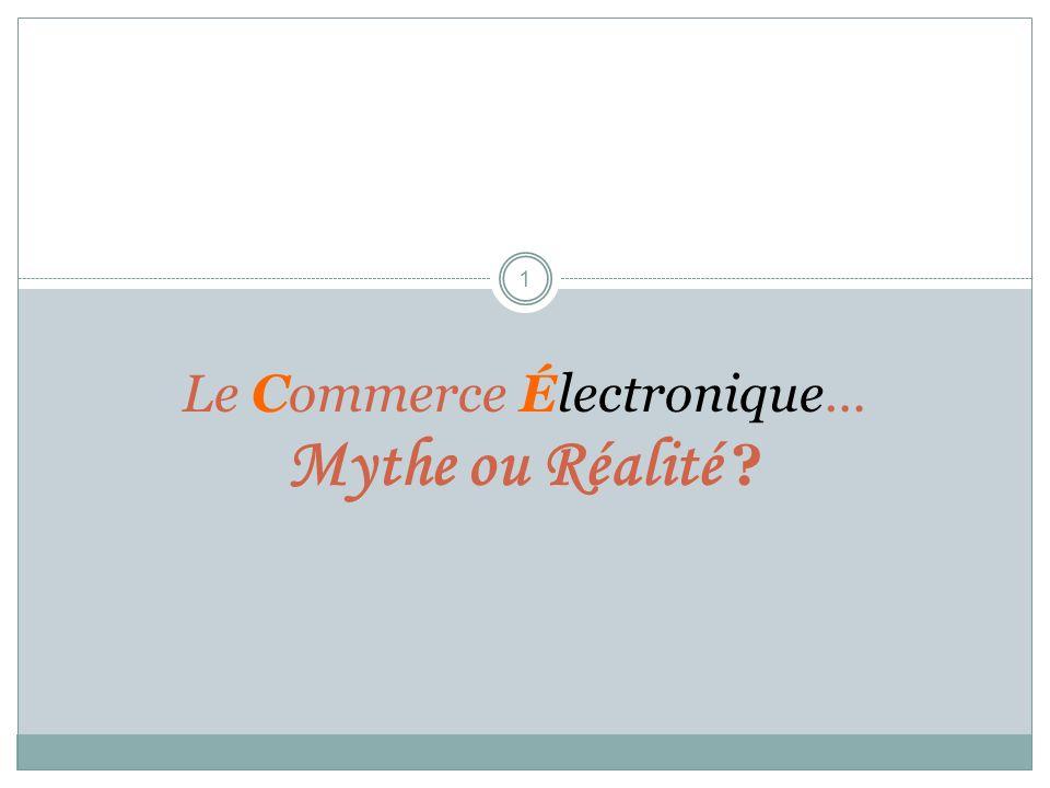 Le Commerce Électronique… Mythe ou Réalité