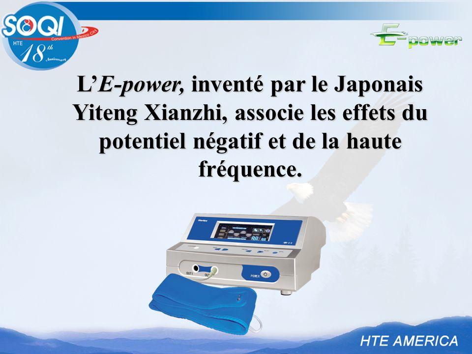 L'E-power, inventé par le Japonais Yiteng Xianzhi, associe les effets du potentiel négatif et de la haute fréquence.