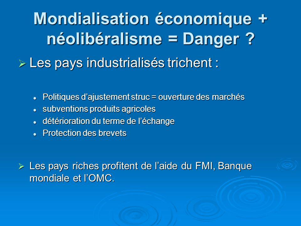 Mondialisation économique + néolibéralisme = Danger
