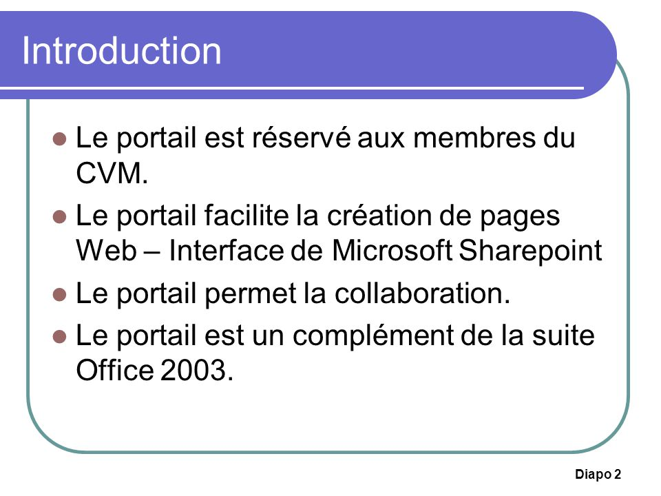 Introduction Le portail est réservé aux membres du CVM.