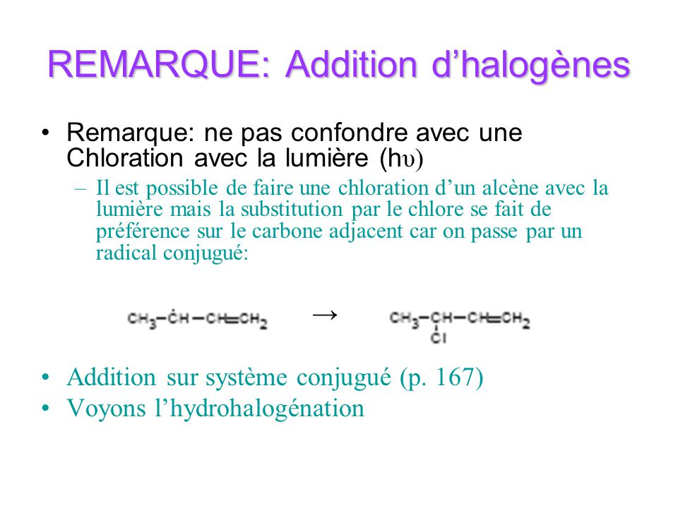 REMARQUE: Addition d'halogènes
