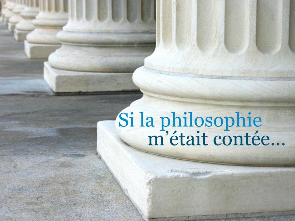 Si la philosophie m'était contée…