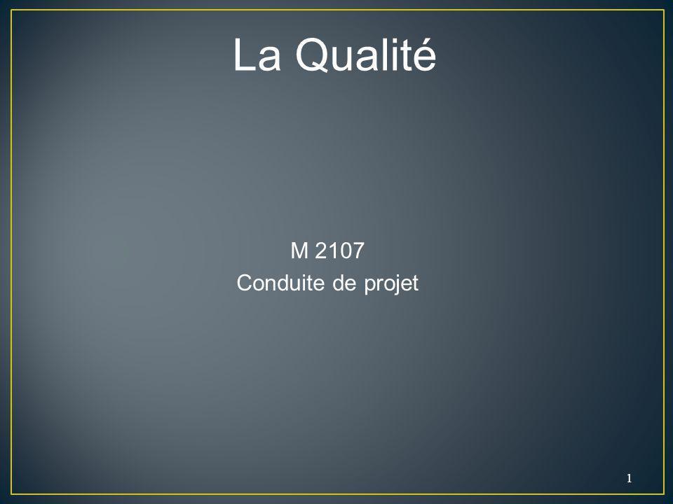 La Qualité M 2107 Conduite de projet