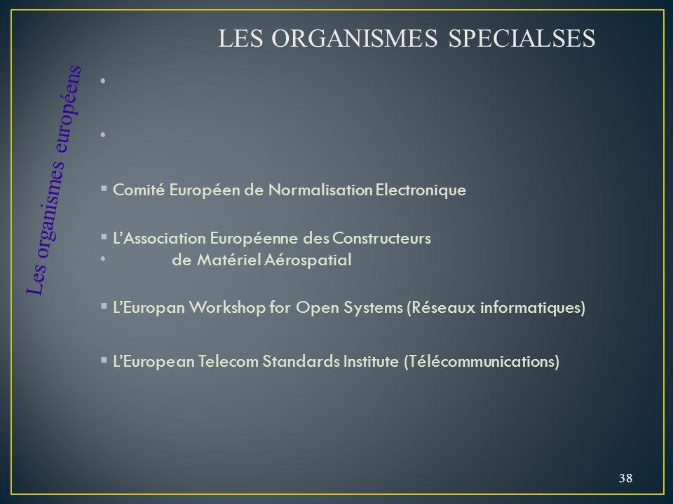 LES ORGANISMES SPECIALSES