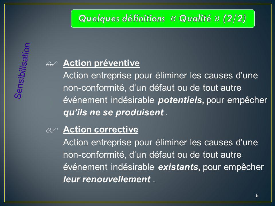 Quelques définitions « Qualité » (2/2)