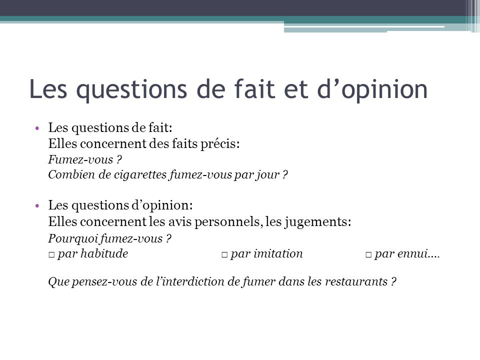 Les questions de fait et d'opinion