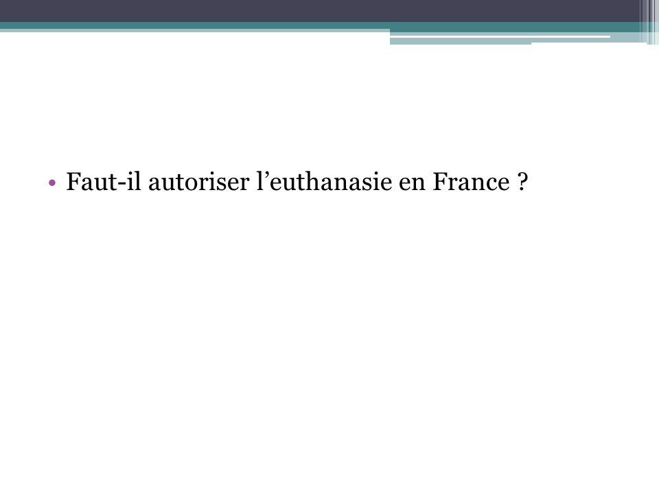 Faut-il autoriser l'euthanasie en France