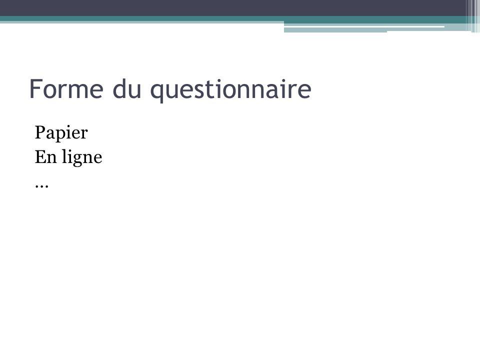 Forme du questionnaire