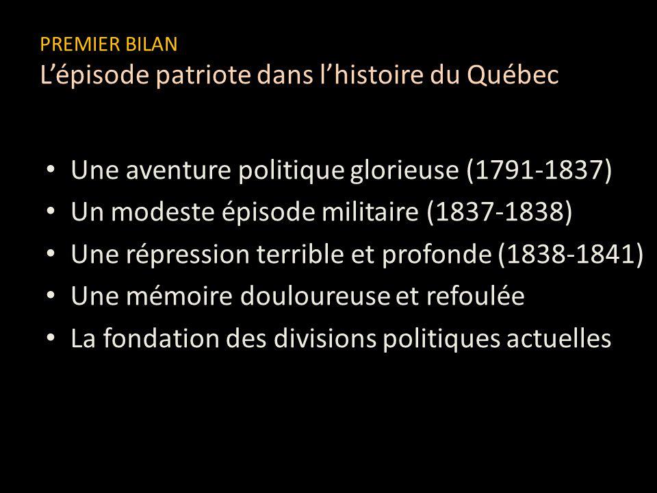PREMIER BILAN L'épisode patriote dans l'histoire du Québec