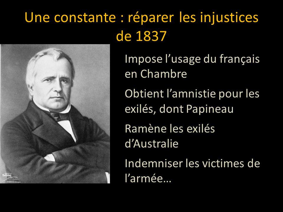 Une constante : réparer les injustices de 1837
