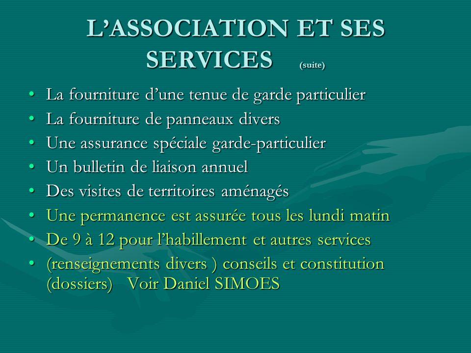 L'ASSOCIATION ET SES SERVICES (suite)