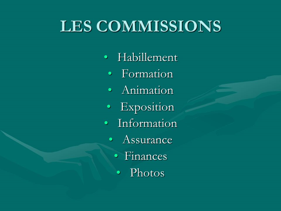 LES COMMISSIONS Habillement Formation Animation Exposition Information