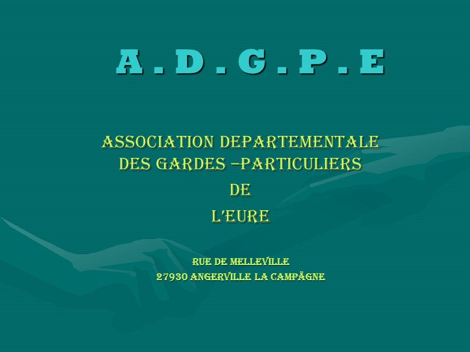 A . D . G . P . E ASSOCIATION DEPARTEMENTALE DES GARDES –PARTICULIERS