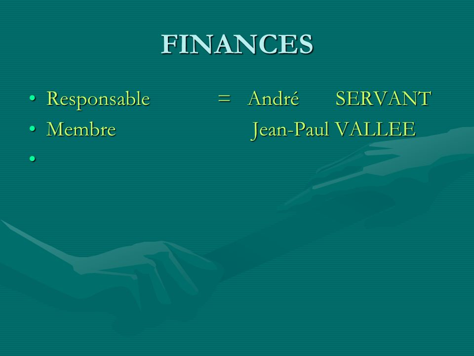 FINANCES Responsable = André SERVANT.