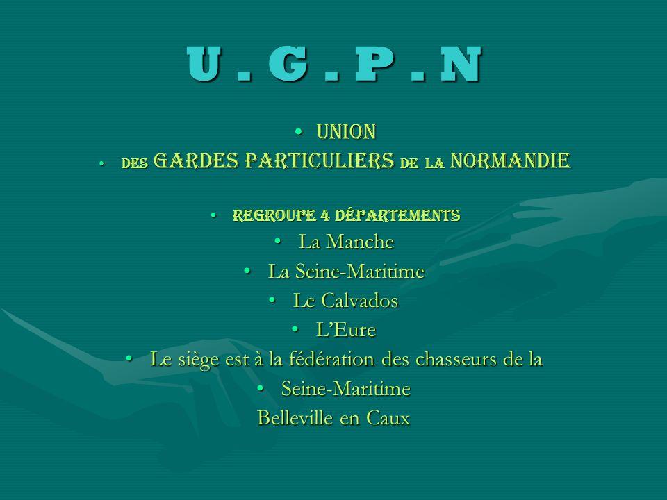 U . G . P . N UNION La Manche La Seine-Maritime Le Calvados L'Eure