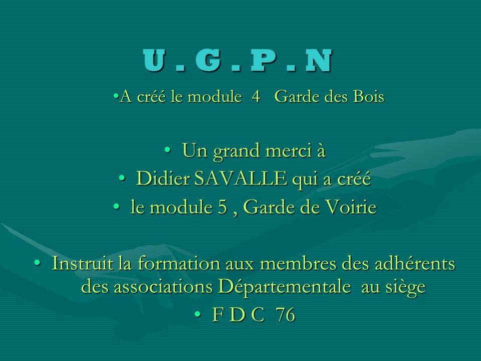 U . G . P . N Un grand merci à Didier SAVALLE qui a créé