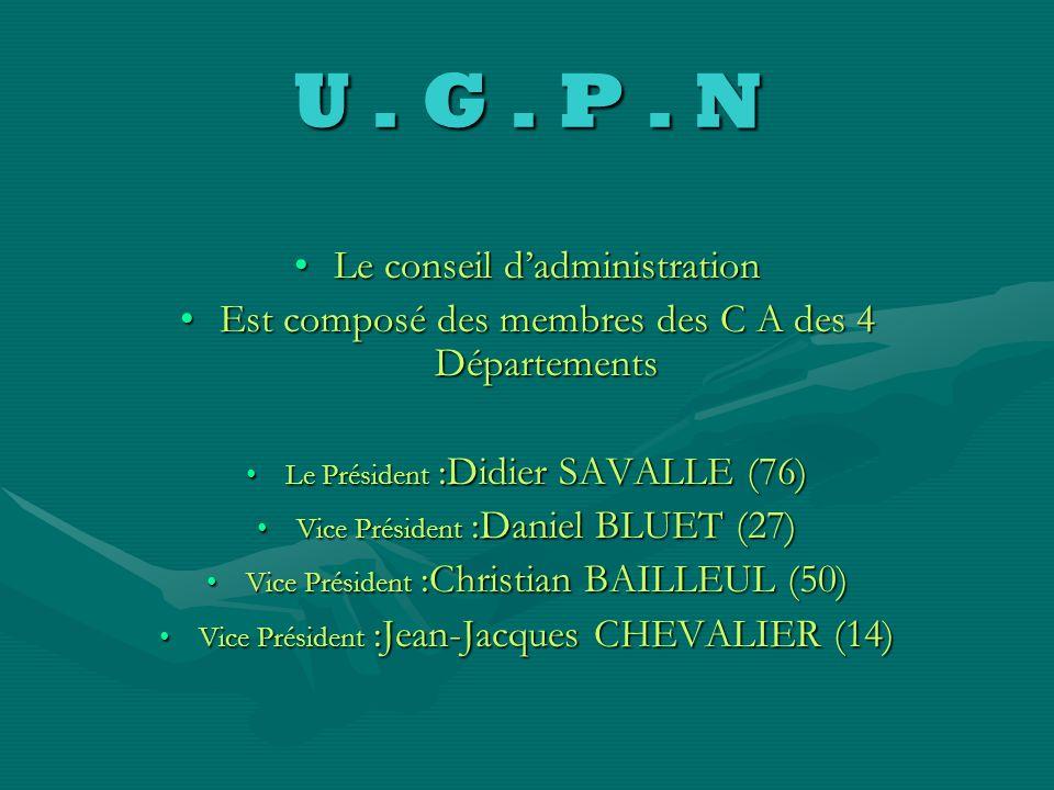 U . G . P . N Le conseil d'administration