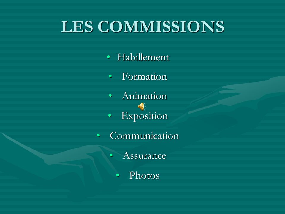 LES COMMISSIONS Habillement Formation Animation Exposition