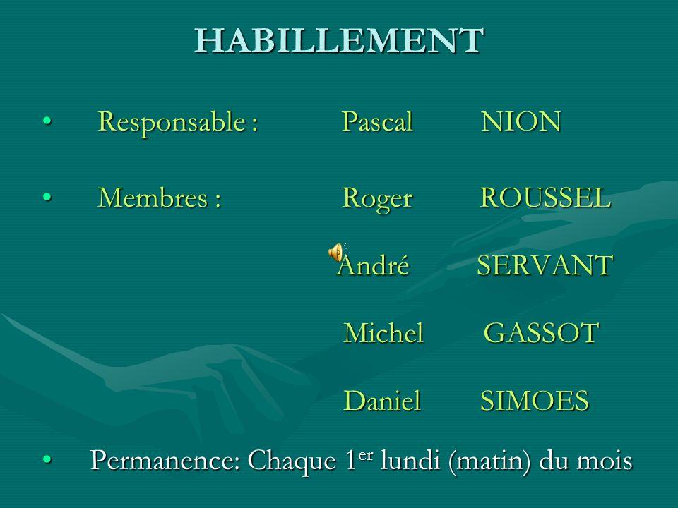HABILLEMENT Responsable : Pascal NION Membres : Roger ROUSSEL
