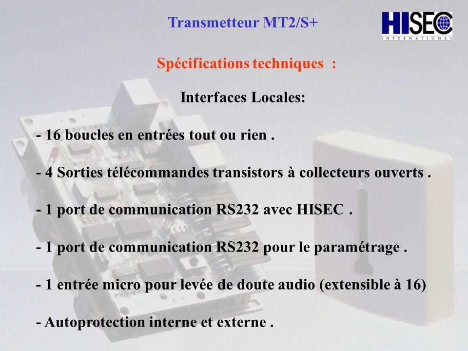Transmetteur MT2/S+ Spécifications techniques : Interfaces Locales: - 16 boucles en entrées tout ou rien .