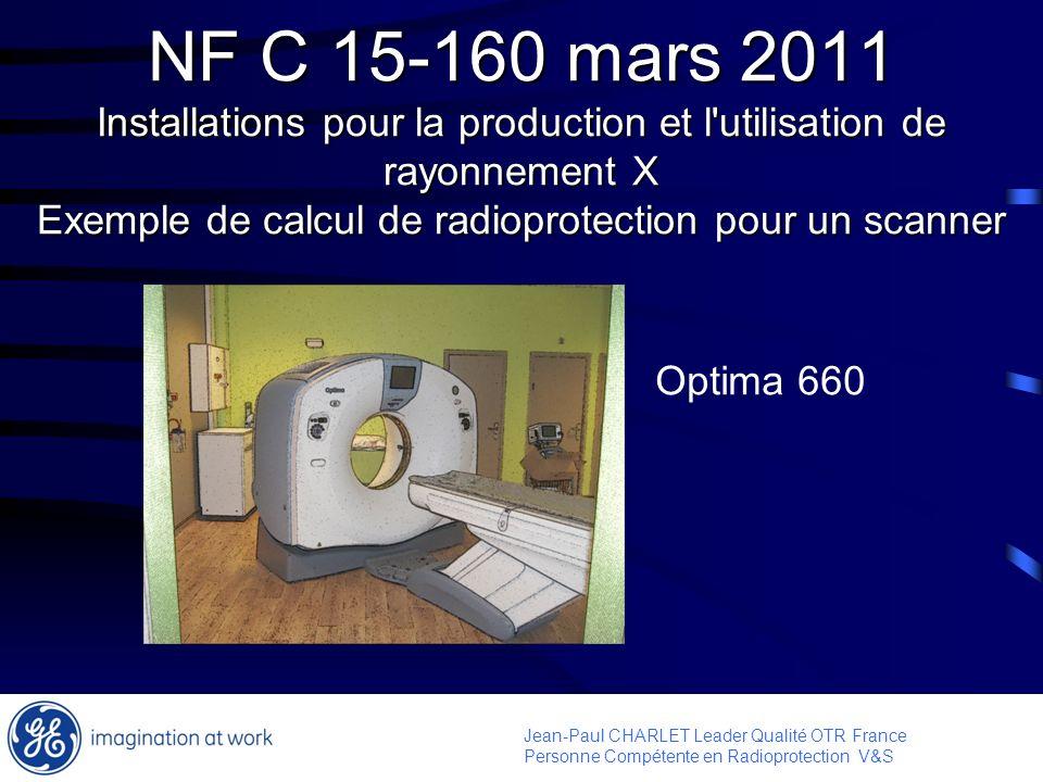 NF C 15-160 mars 2011 Installations pour la production et l utilisation de rayonnement X Exemple de calcul de radioprotection pour un scanner