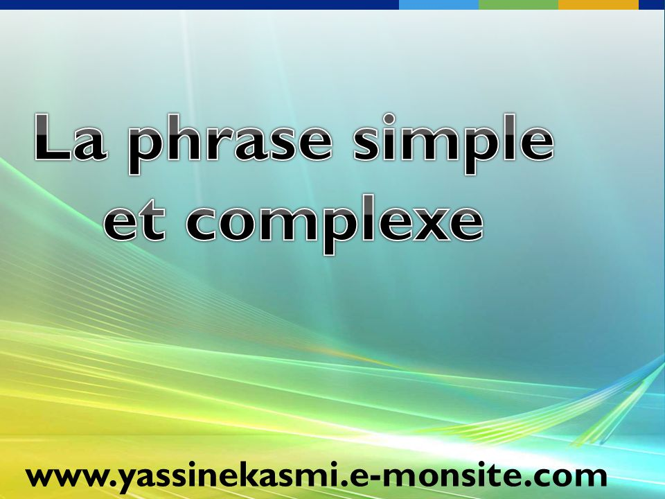 La phrase simple et complexe