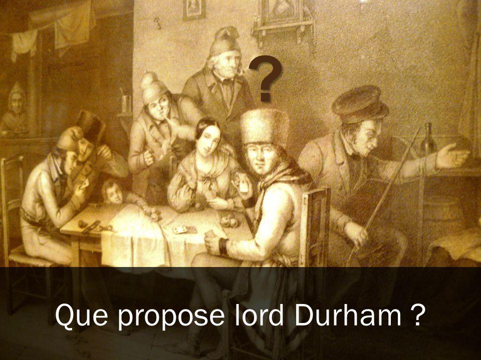 Que propose lord Durham