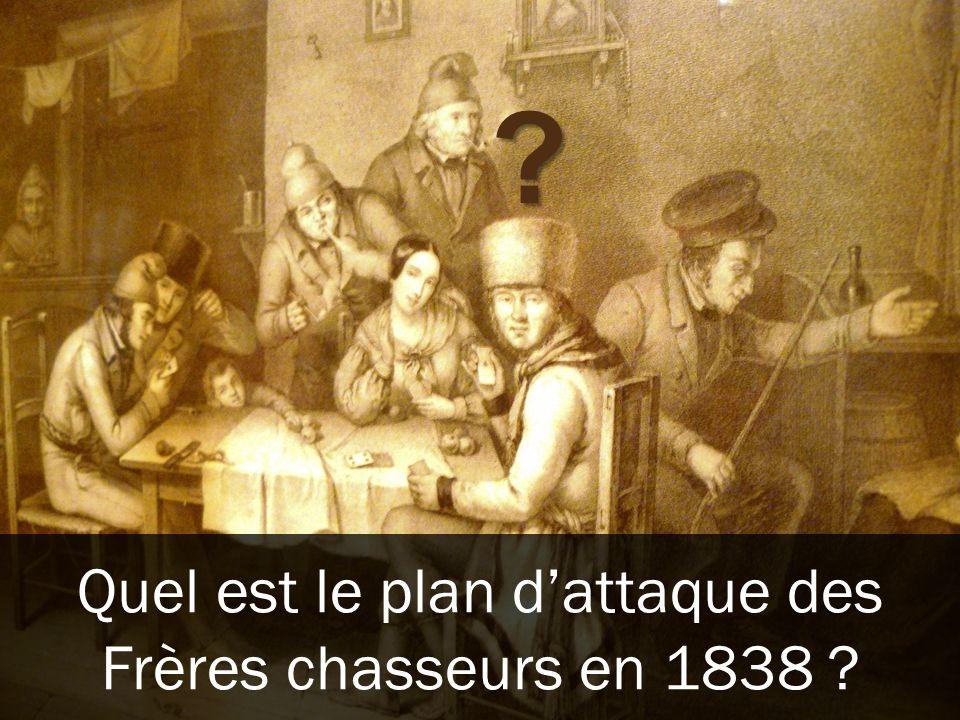 Quel est le plan d'attaque des Frères chasseurs en 1838