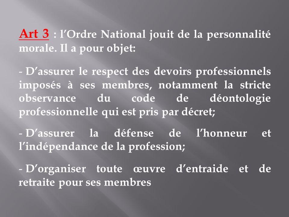 Art 3 : l'Ordre National jouit de la personnalité morale