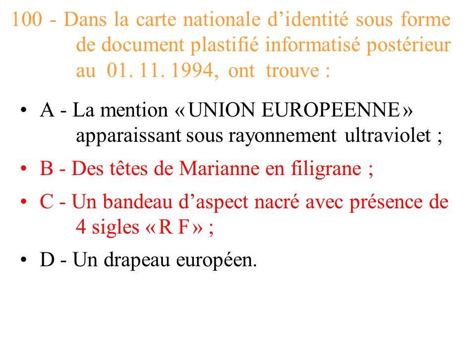 100 - Dans la carte nationale d'identité sous forme de document plastifié informatisé postérieur au 01. 11. 1994, ont trouve :