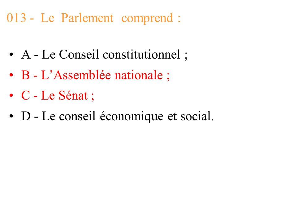 013 - Le Parlement comprend :