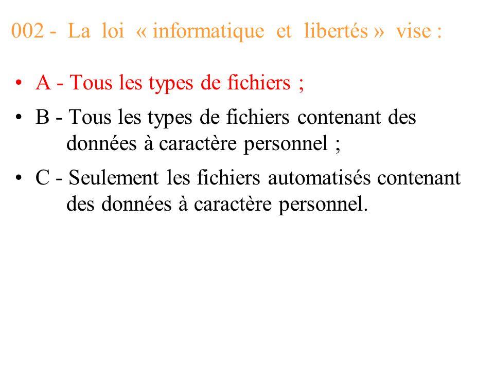002 - La loi « informatique et libertés » vise :