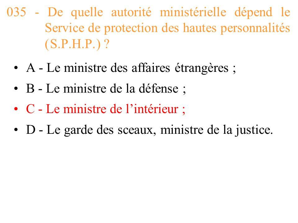 035 - De quelle autorité ministérielle dépend le Service de protection des hautes personnalités ( S.P.H.P. )