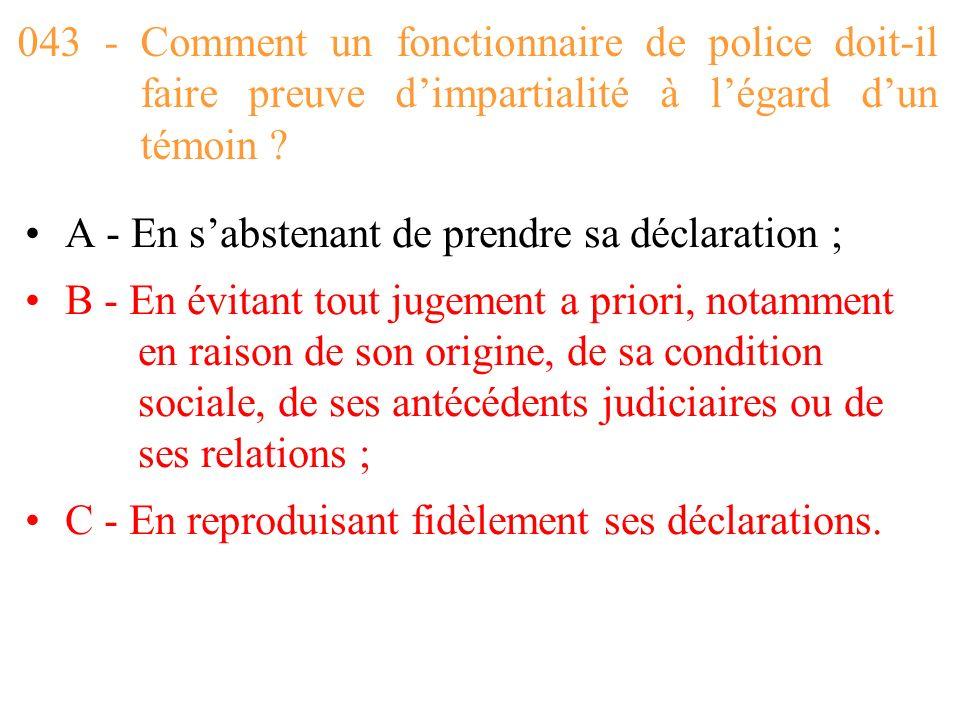 043 - Comment un fonctionnaire de police doit-il faire preuve d'impartialité à l'égard d'un témoin