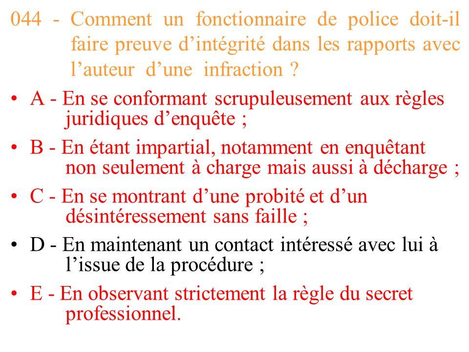 044 - Comment un fonctionnaire de police doit-il faire preuve d'intégrité dans les rapports avec l'auteur d'une infraction