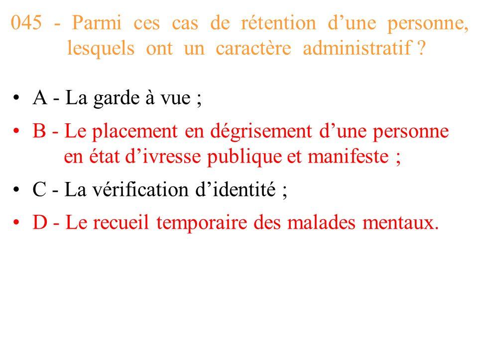 045 - Parmi ces cas de rétention d'une personne, lesquels ont un caractère administratif