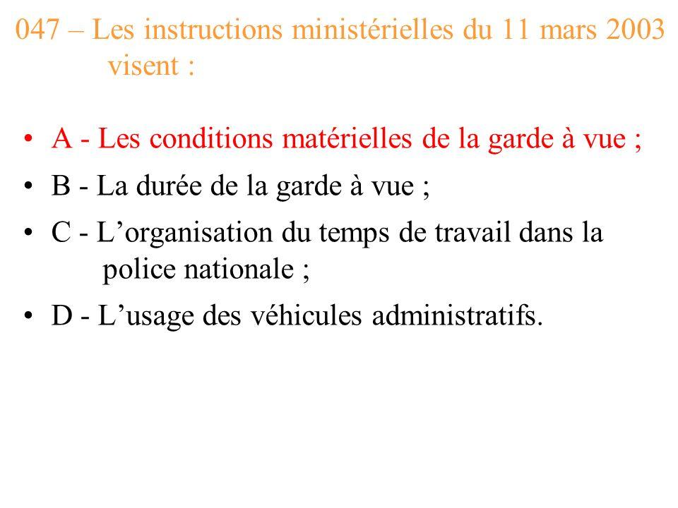 047 – Les instructions ministérielles du 11 mars 2003 visent :