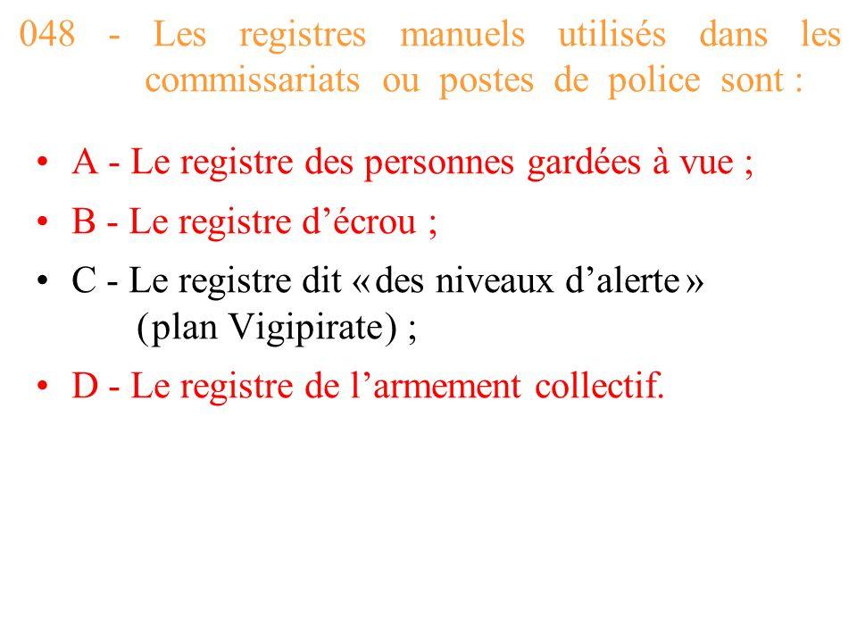 048 - Les registres manuels utilisés dans les commissariats ou postes de police sont :