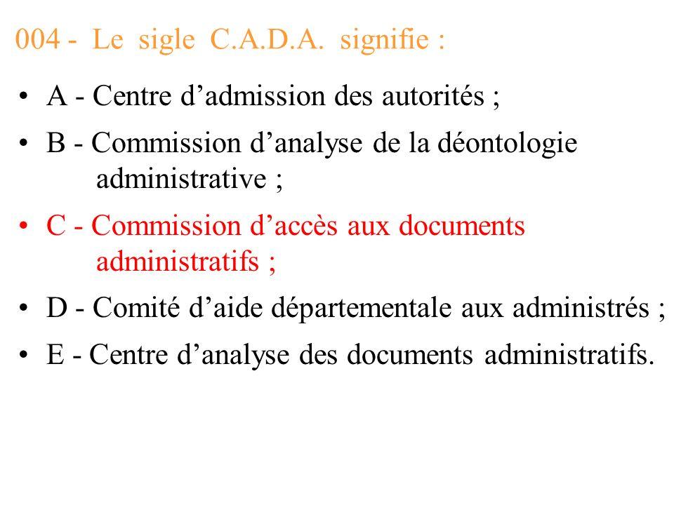 004 - Le sigle C.A.D.A. signifie :