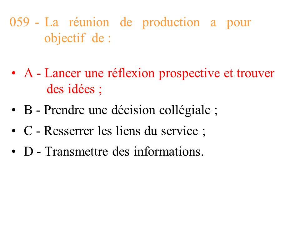 059 - La réunion de production a pour objectif de :