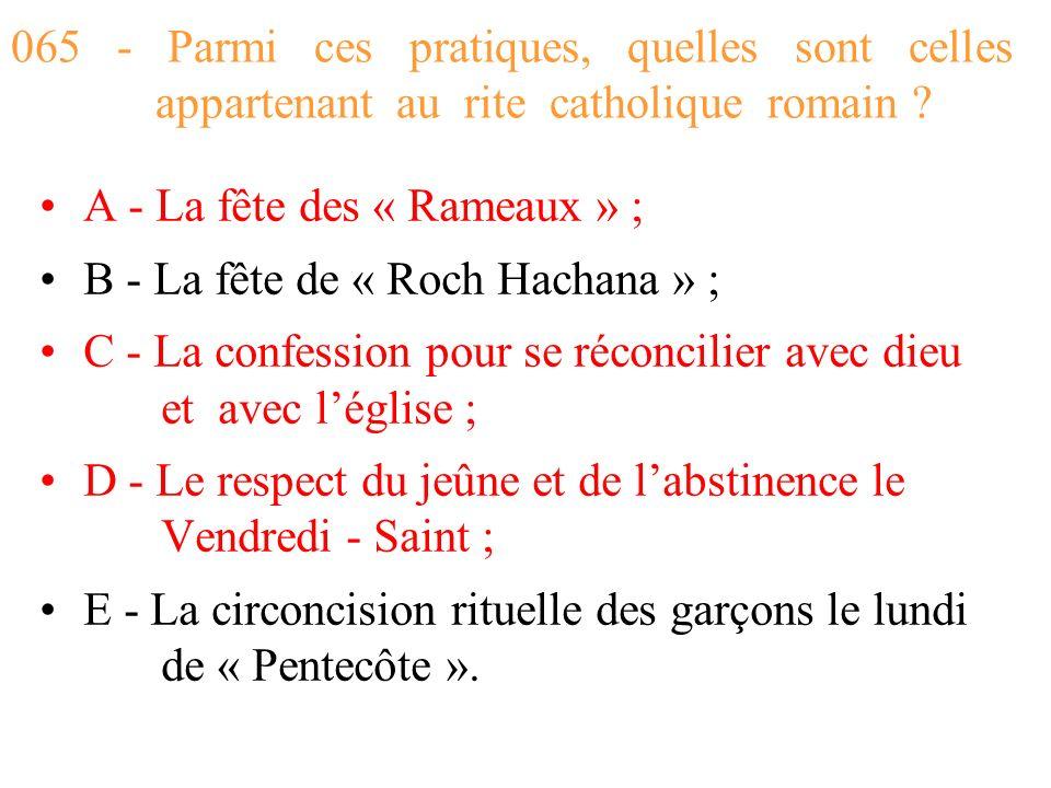 065 - Parmi ces pratiques, quelles sont celles appartenant au rite catholique romain