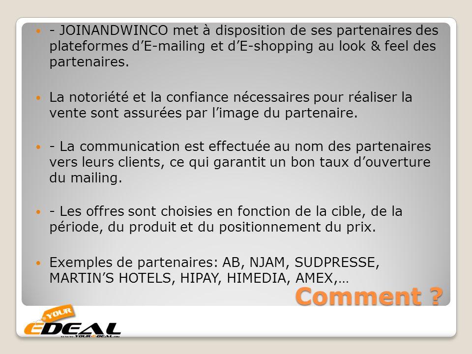 - JOINANDWINCO met à disposition de ses partenaires des plateformes d'E-mailing et d'E-shopping au look & feel des partenaires.