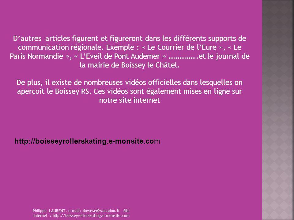 D'autres articles figurent et figureront dans les différents supports de communication régionale. Exemple : « Le Courrier de l'Eure », « Le Paris Normandie », « L'Eveil de Pont Audemer » …………….et le journal de la mairie de Boissey le Châtel.