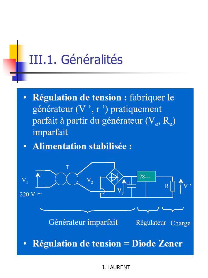 III.1. Généralités J. LAURENT